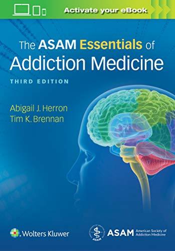 THE ASAM ESSENTIALS OF ADDICTION MEDICINE 3ED (PB 2020)