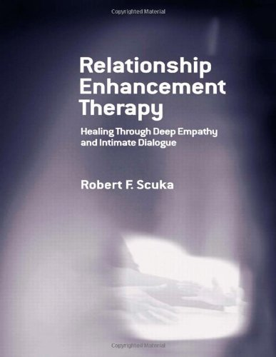 Relationship Enhancement Therapy: Healing Through Deep Empathy and Intimate Dialogue by Robert F. Scuka (2005-05-28)