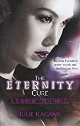 The Eternity Cure (Blood of Eden, Book 2) by Julie Kagawa (2013-05-03)