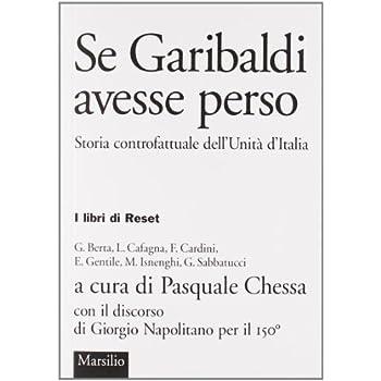 Se Garibaldi Avesse Perso. Storia Controfattuale Dell'unità D'italia