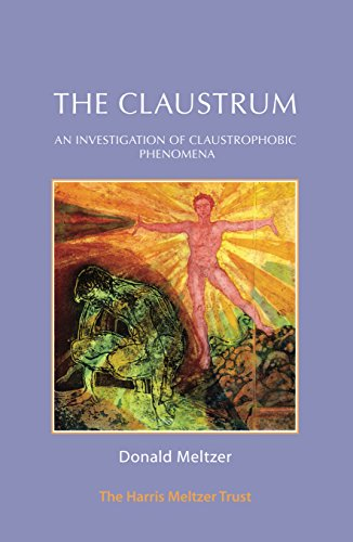 The Claustrum: An Investigation of Claustrophobic Phenomena (The Harris Meltzer Trust Series)