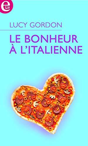 Le bonheur à l'italienne (E-LIT) (French Edition)