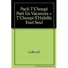 Pack T'Choupi Part en Vacances + T'Choupi S'Habille Tout Seul