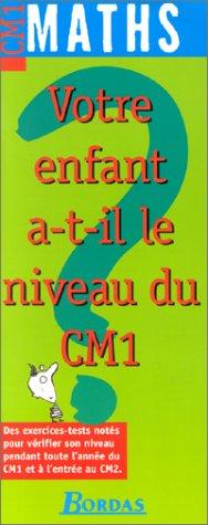 VOTRE ENFANT....MATHS CM1 (Ancienne Edition)