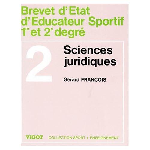 BREVET D'ETAT D'EDUCATEUR SPORTIF 1ER ET 2EME DEGRE. Tome 2, sciences juridiques, institutions et règlementations sportives