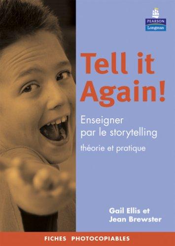 Tell it Again !: Apprendre par le storytelling par Gail Ellis, Jean Brewster