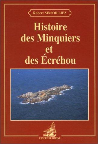 Histoire des Minquiers et des Ecréhous par Robert Sinsoilliez