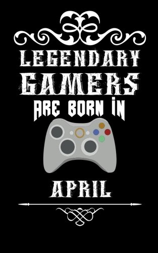 Legendary Gamers Are Born In April: Small Blank Lined Journal for Gamers; Funny Gamer Gift for Men, Teens and Boys, Gamer Birthday Gift for April Birthdays por Wild Cabbage
