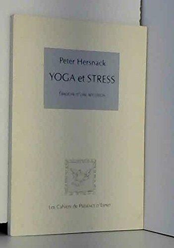 Yoga et stress : Ebauche d'une réflexion par Peter Hersnack