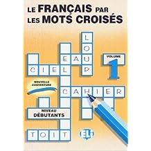 Le français par les mots croisés, volume 1