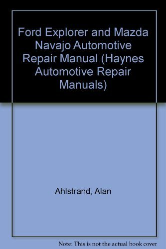 Ford Explorer & Mazda Navajo Automotive Repair Manual/All Ford Explorer and Mazda Navajo Models 1991 (Ford Explorer Manuale)