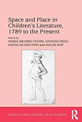 Space & Place In Children's Literature, 1789 To The Present (Studies In Childhood, 1700 To The Present)