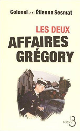 Les deux affaires Grgory de Etienne SESMAT ( 3 mai 2006 )