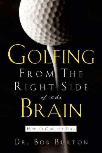 Golfing From the Right Side of the Brain por Bob Burton
