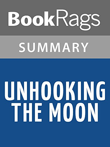 Summary & Study Guide Unhooking the Moon by Gregory Hughes