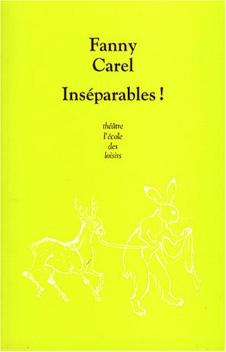 Inséparables ! par Fanny Carel