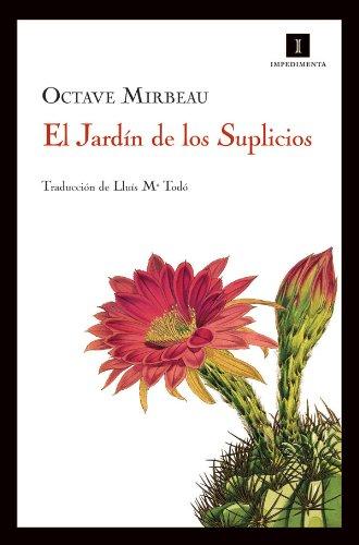 El Jardín de los Suplicios (Impedimenta nº 30) por Octave Mirbeau