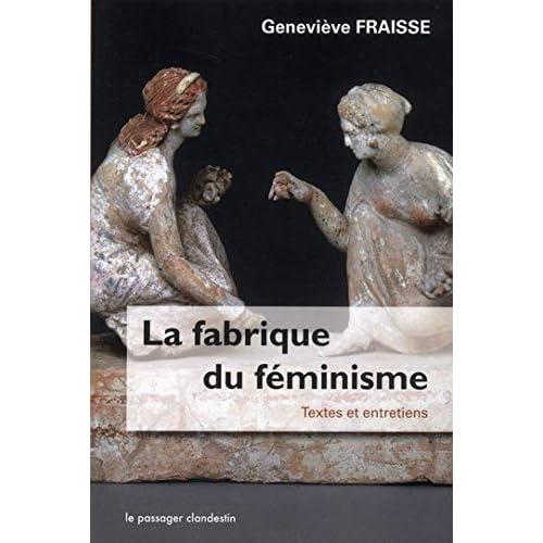 La Fabrique du féminisme: Textes et entretiens
