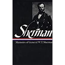 William Tecumseh Sherman: Memoirs of General W. T. Sherman (Library of America)