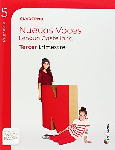 CUADERNO LENGUA CASTELLLANA NUEVAS VOCES 5 PRIMARIA TERCER TRIMESTRE SABER HACER SANTILLANA - 9788468010632