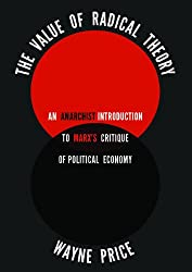 The Value of Radical Theory: An Anarchist Introduction to Marx's Critique of Political Economy