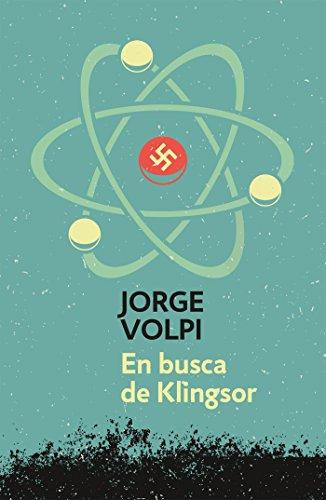 En busca de Klingsor (Trilogía del siglo XX 1) por Jorge Volpi