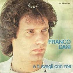 Franco Dani – E Ti Svegli Con Me