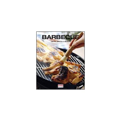 Barbecue. Carne, Pesce E Verdure
