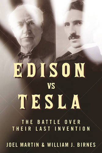 edison-vs-tesla-the-battle-over-their-last-invention