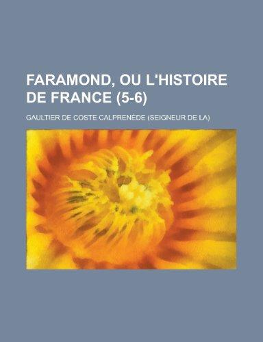 Faramond, Ou L'Histoire de France (5-6 )