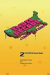 Indie Arcade 2016 Coast to Coast: Event Book - Color Edition