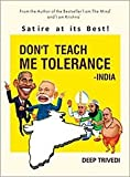 DON'T TEACH ME TOLERANCE - INDIA