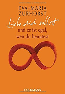 Liebe dich selbst und es ist egal, wen du heiratest- Die meisten Scheidungen sind ueberfluessig, glaubt Eva-Maria Zurhorst.
