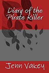 Diary of the Pirate Killer (English Edition)