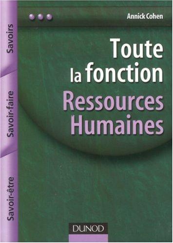 Toute la fonction Ressources Humaines : Savoir, Savoir-Faire, Savoir-être par Annick Cohen