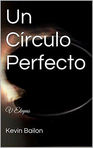 Un Círculo Perfecto: V Etapas (Estaciones de la Senectud nº 1)