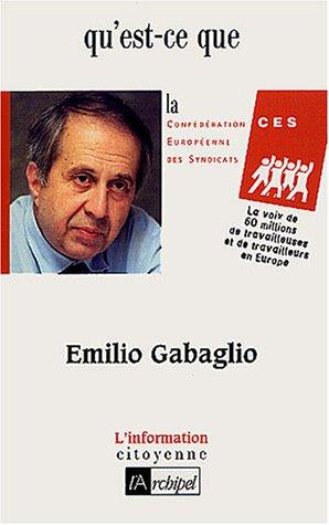 Qu'est-ce que la CES ? par Emilio Gabaglio