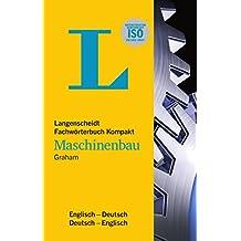 Langenscheidt Fachwörterbuch Kompakt Maschinenbau Englisch: Kompaktes Fachwissen: Langenscheidt Fachwörterbuch Maschinenbau Englisch, Englisch-Deutsch/Deutsch-Englisch