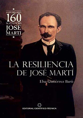 La resiliencia de José Martí por Elsa Gutiérrez Baró