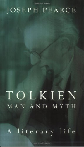 Tolkien: Man and Myth, a Literary Life por Joseph Pearce