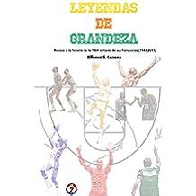 Leyendas de Grandeza: Repaso a la historia de la NBA a través de sus franquicias (1946-2015)