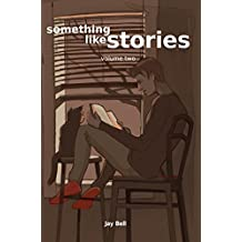 Something Like Stories - Volume Two (Something Like... Book 10)