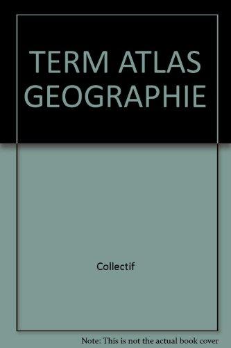 Atlas géographie, terminale par Collectif