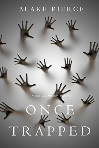 Once Trapped (A Riley Paige Mystery—Book 13) (English Edition)