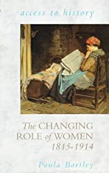 Access To History: The Changing Role Of Women, 1815-1914