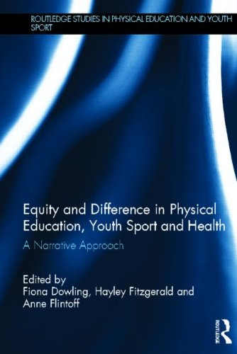Equity and Difference in Physical Education, Youth Sport and Health: A Narrative Approach (Routledge Studies in Physical Education and Youth Sport)