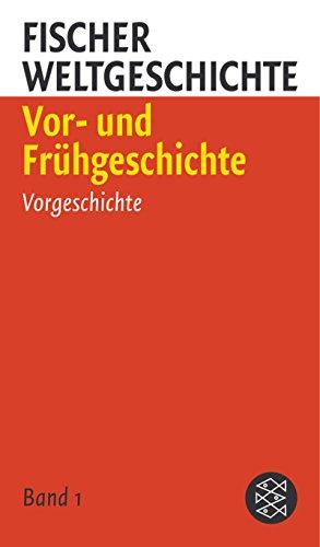 Fischer Weltgeschichte 1: Vor- und Frühgeschichte: Vorgeschichte; Vom Paläolithikum bis zur Mitte des 2.Jahrtausends; Das Ende des 2.Jahrtausends; Die erste Hälfte des 1.Jahrtausends