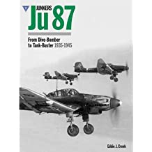 [( Junkers Ju87: From Dive-bomber to Tank Buster 1935-45 )] [by: Eddie J. Creek] [Aug-2012]