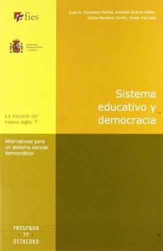 Sistema educativo y democracia: Alternativas para ub sistema escolar democrático (La escuela del nuevo siglo)