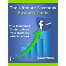 Ultimate Facebook Business Guide: Facebook Marketing / Advertising Guide Book for Small Business Owners and Entrepreneurs (English Edition)